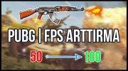 PUBG FPS Arttırma